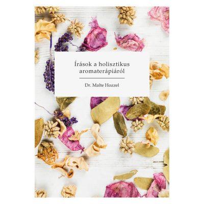 Malte Hozzel: Írások a holisztikus aromaterápiáról, e-book